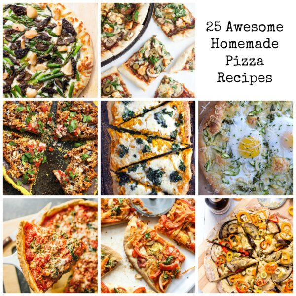 25 Awesome Homemade Pizzas