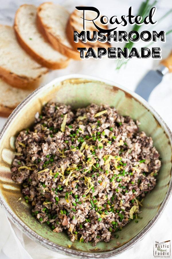 roasted mushroom tapenade appetizer | the rustic foodie